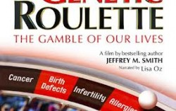 GENENTIC ROULETTE FULL MOVIE INSTITUTE FOR RESPONSIBLE TECHNOLOGY JEFFERY M. SMITH WWW.COVVHA.NET